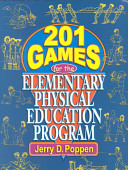201 Games for the Elementary Physical Education Program