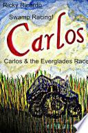 Carlos   the Everglades Race