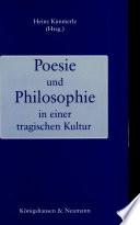 Poesie und Philosophie in einer tragischen Kultur