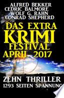 Das Extra Krimi Festival April 2017 Zehn Thriller 1293 Seiten Spannung