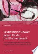 Sexualisierte Gewalt Gegen Kinder Und Partnergewalt