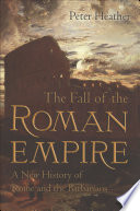 The Fall of the Roman Empire  A New History of Rome and the Barbarians