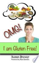 Omg  I Am Gluten Free