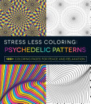 Stress Less Coloring   Psychedelic Patterns
