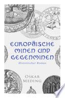 Europäische Minen und Gegenminen: Historischer Roman