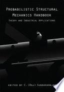 Probabilistic Structural Mechanics Handbook