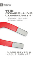Ebook The Compelling Community Epub Mark Dever,Jamie Dunlop Apps Read Mobile
