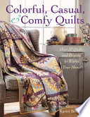 Colorful  Casual  and Comfy Quilts