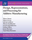 Design  Representations  and Processing for Additive Manufacturing