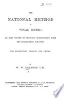 The National Method of Vocal Music  an easy system of teaching sight singing from the established notation