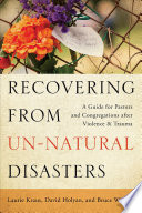 Recovering from Un Natural Disasters