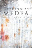 Looking at Medea Studied And Performed Of All