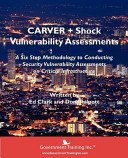 CARVER+Shock Vulnerability Assessment Tool: Infrastructure Risk Vulnerability Assessment Methodology
