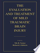 The Evaluation And Treatment Of Mild Traumatic Brain Injury : mild head injury has lasting neuropsychological sequelae, this...