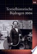 Textielhistorische bijdragen 44 (2004)