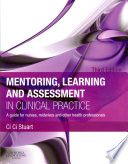 Mentoring  Learning and Assessment in Clinical Practice A Guide for Nurses  Midwives and Other Health Professionals 3