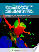 Muscle-Tendon-Innervation Unit: Degeneration and Aging - Pathophysiological and Regeneration Mechanisms