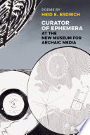 Curator of Ephemera at the New Museum for Archaic Media