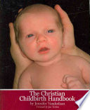 The Christian Childbirth Handbook