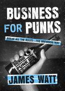 Business For Punks : start a revolution instead. james watt started a...