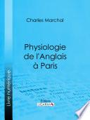 Physiologie de l'Anglais à Paris