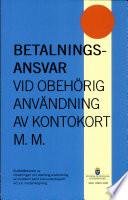 SOU 2005:108 Betalningsansvar vid obehörig användning av kontokort m.m.