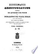 Diccionario aristocratico contendo os alvarás dos foros de fidalgos de casa real que se achão registados nos livros das mercês, hoje pertencentes ao Archivo da Torre do Tombo