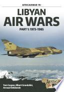 Libyan Air Wars Part 1: 1973-1985
