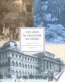 Cien años de educación en España
