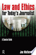 Law and Ethics for Today s Journalist