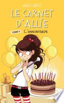 Le carnet d Allie 5   L anniversaire