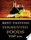 Best Tasting Fermented Foods  Top 100