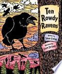 Ten Rowdy Ravens