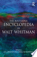 The Routledge Encyclopedia of Walt Whitman Resource Complied By Over 200 Internationally Recognized