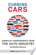 Curbing Cars  America s Independence From The Auto Industry