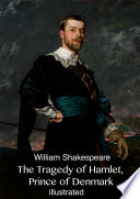 The Tragedy of Hamlet  Prince of Denmark  illustrated