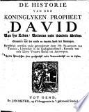De historie van den koninklycken propheet David van syn leven  victorien ende wondere wercken