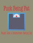 Fuck Being Fat