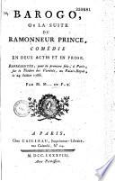 Barogo, ou la Suite du Ramonneur prince. Comédie en deux actes et en prose, représentée pour la première fois à Paris sur le théâtre des Variétés... le 24 juillet 1785, par M. M... de P..y [Maurin de Pompigny]