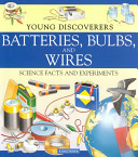 Young Discoverers: Batteries, Bulbs, and Wires