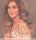 The Secrets Of My Life : becoming her authentic self-caitlyn jenner...