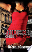 Church Girl Gone Wild : she's gone, is there any way...