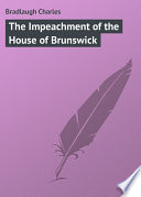 The Impeachment of the House of Brunswick