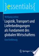 Logistik, Transport und Lieferbedingungen als Fundament des globalen Wirtschaftens