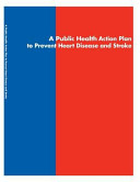 A Public Health Action Plan to Prevent Heart Disease and Stroke