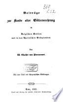Beiträge zur Kunde alter Götterverehrung im Belgischen Gallien und in den Rheinischen Gränzlanden