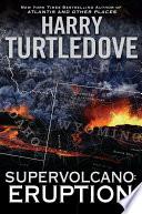 Supervolcano: Eruption Alternate History San Diego Union Tribune