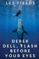 Derek Dell Flash Before Your Eyes