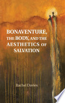 Bonaventure, the Body, and the Aesthetics of Salvation