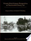 Twenty first century Perspectives on Nineteenth century Art